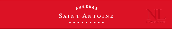 What's new at the Auberge Saint-Antoine!