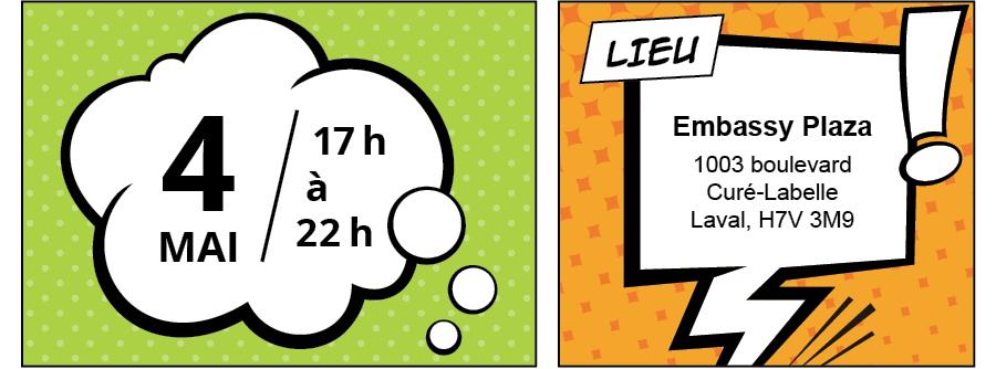 4 MAI - 17h à 22h / LIEU Embassy Plaza, 1003 boulevard Curé-Labelle, Laval, H7V 3M9