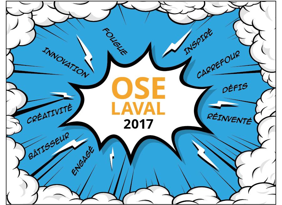 OSE LAVAL 2017  / Fougue, inspiré, carrefour, défis, réinventé, engagé, bâtisseur, créativité, innovation